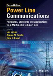 Power Line Communications: Principles, Standards and Applications from Multimedia to Smart Grid, Edition 2