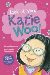 Look at You, Katie Woo!: Katie Woo, Katie Woo: Look at You, Katie Woo