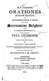 Orationes quaedam selectae: cum interpretatione & notis quas in usum Serenissimi Delphini
