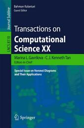 Transactions on Computational Science XX: Special Issue on Voronoi Diagrams and Their Applications