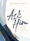 Download Ask Him Book