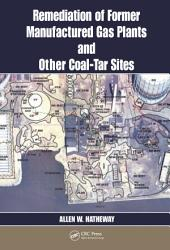 Remediation Of Former Manufactured Gas Plants And Other Coal Tar Sites Book PDF