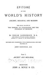 Epitome of the World's History, Ancient, Mediæval, and Modern, with Special Relation to the History of Civilization and the Progress of Mankind: Volume 1