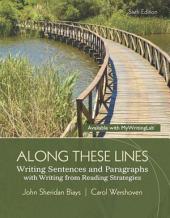 Along These Lines: Writing Sentences and Paragraphs with Writing from Reading Strategies, Edition 6