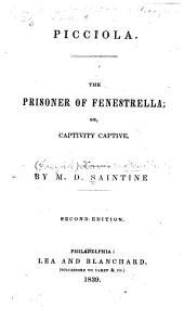 Picciola, the Prisoner of Fenestrella Or, Captivity Captive /
