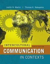 Intercultural Communication in Contexts: Sixth Edition