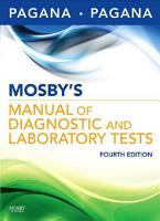 Mosby s Manual of Diagnostic and Laboratory Tests   E Book PDF
