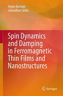 Spin Dynamics and Damping in Ferromagnetic Thin Films and Nanostructures