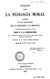 Ensayo sobre la teología moral: Considerada en sus relaciones con la fisiología y la medicina