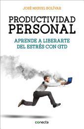 Productividad personal: Aprende a liberarte del estrés con GTD