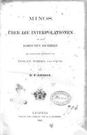 Minos uber die interpolationen in den romischen Dichtern mit besonderer Rucksicht auf Horaz, Virgil und Ovid von O. F. Gruppe
