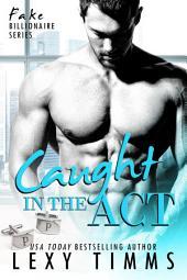 Caught in the Act: BBW Billionaire Steamy Fake Romance