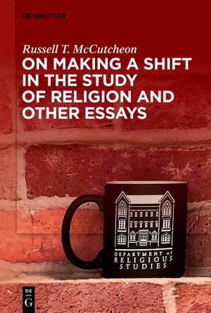 On Making a Shift in the Study of Religion and Other Essays