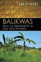 Balikwas: How to Emigrate to The Philippines
