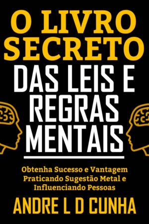 O LIVRO SECRETO DAS LEIS E REGRAS MENTAIS PDF