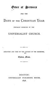 Order of Services for the Days of the Christian Year: Specially Observed by the Universalist Church