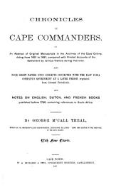 Chronicles of Cape Commanders: Or, An Abstract of Original Manuscripts in the Archives of the Cape Colony