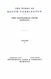 The Works of Booth Tarkington: Volume 1