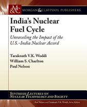 India's Nuclear Fuel Cycle: Unraveling the Impact of the U.S.-India Nuclear Accord