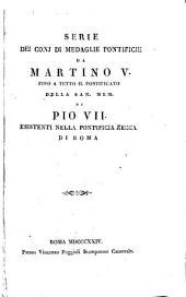 Serie dei conj di medaglie pontificie da Martino V fino a tutto il pontificato ... di Pio VII.