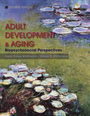 Adult Development and Aging  Biopsychosocial Perspectives  4th Edition