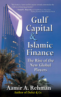 Gulf Capital and Islamic Finance  The Rise of the New Global Players PDF