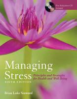 Managing Stress  Principles and Strategies for Health and Well Being   BOOK ALONE PDF