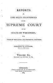 Wisconsin Reports: Cases Determined in the Supreme Court of Wisconsin, Volume 61