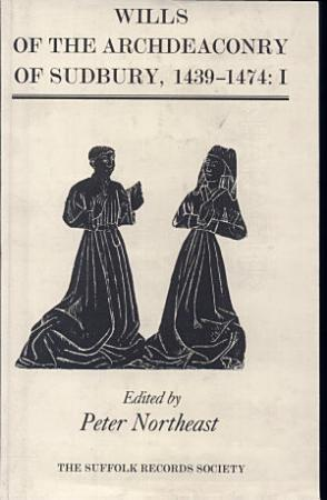 Wills of the Archdeaconry of Sudbury  1439 1474 PDF