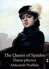 The Queen of Spades (English Polish bilingual Edition illustrated): Dama pikowa (wydanie dwujęzyczne Angielsko Polski ilustrowane)