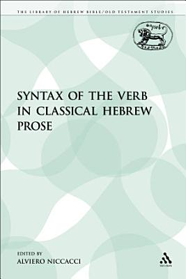 The Syntax of the Verb in Classical Hebrew Prose PDF