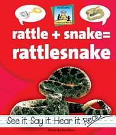Rattle + Snake=Rattlesnake
