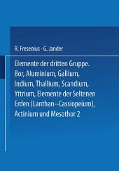 Elemente der Dritten Gruppe: Bor · Aluminium · Gallium · Indium · Thallium · Scandium · Yttrium · Elemente der Seltenen Erden (Lanthan bis Cassiopeium) · Actinium
