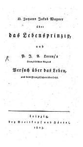 Über das Lebensprinzip, und P. J. A. Lorenz's Versuch über das Leben