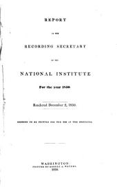 Report of the Recording Secretary of the National Institute for the Year 1850