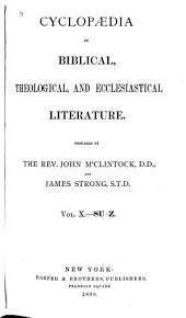 Cyclopaedia of Biblical, Theological, and Ecclesiastical Literature: Su-Z