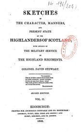 Sketches of the character, manners and present state of the Highlanders of Scotland