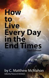 How to Live Every Day in the End Times