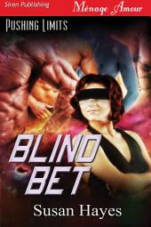 Blind Bet [Pushing Limits 1] (Siren Publishing Ménage Amour)