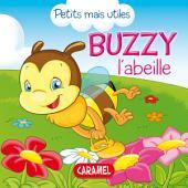 Buzzy l'abeille: Les petits animaux expliqués aux enfants
