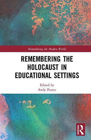 Remembering the Holocaust in Educational Settings PDF