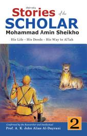 Stories of the Scholar Mohammad Amin Sheikho - Part Two: His Life, His Deeds, His Way to Al'lah