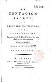 La Contagion Sacrée ou Histoire naturelle de la superstition. Ouvrage trad. de l'anglais, avec notes relatives aux circonstances