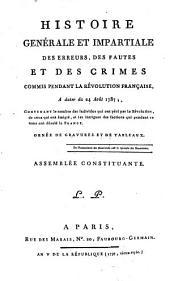 Histoire Générale Et Impartiale Des Erreurs, Des Fautes Et Des Crimes Commis Pendant La Révolution Française: Assemblée Constituante, Volume3