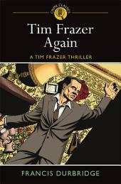 Tim Frazer Again: A Tim Frazer Thriller