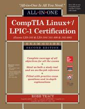 CompTIA Linux+/LPIC-1 Certification All-in-One Exam Guide, Second Edition (Exams LX0-103 & LX0-104/101-400 & 102-400): Edition 2