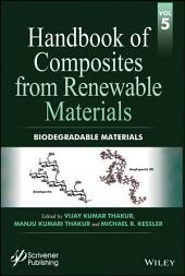 Handbook of Composites from Renewable Materials, Biodegradable Materials