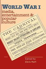 World War I Media, Entertainments & Popular Culture