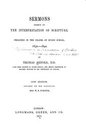Sermons chiefly on the interpretation of scripture, preached in the chapel of Rugby School, 1832-1840