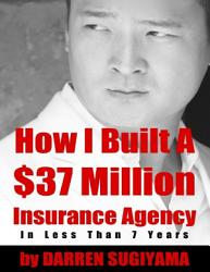 How I Built A 37 Million Insurance Agency In Less Than 7 Years Book PDF